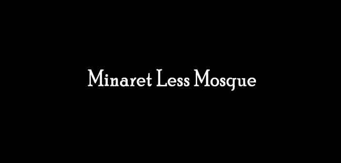 Minaret-Less-Mosque