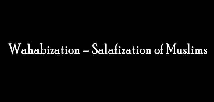 Wahabization-and-Salafization-of-Muslims