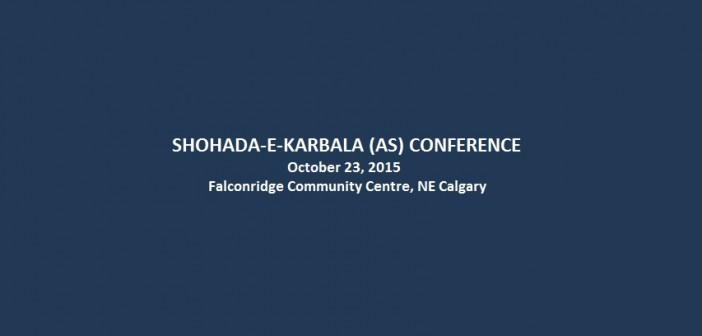 Shohada-e-Karbala (AS) Conference | Calgary – October 23, 2015