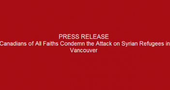 Press-release-Canadians-of-all-faiths-condemn-the-attack-on-Syrian-Refugees-in-Vancouver