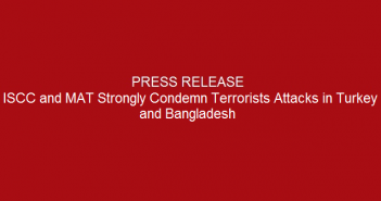 ISCC-and-MAT-Strongly-Condemn-Terrorists-Attacks-in-Turkey-and-Bangladesh