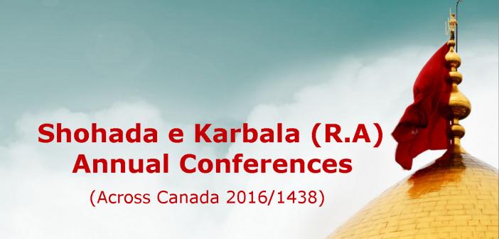 Shohada e Karbala (R.A) Annual Conferences Across Canada – 2016/1438