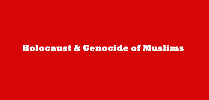 Holocausts-and-Genocide-of-Muslims