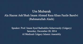 Urs Mubarak Ala Hazrat - Al-Madinah Calgary Islamic Assembly