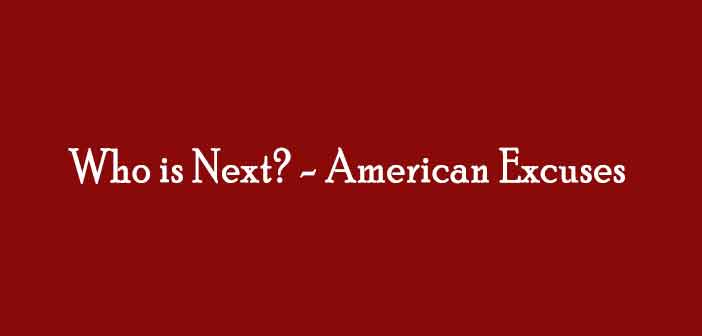 Who-is-Next-American-Excuses