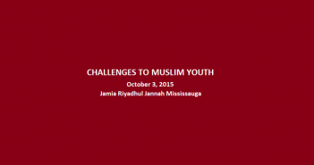 Challenges to Muslim Youth - JRJ Mississauga - Oct 3 2015 Slider Image
