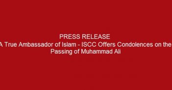Press-release-a-True-Ambassador-of-Islam-ISCC-Offers-Condolences-on-the-Passing-of-Muhammad-Ali