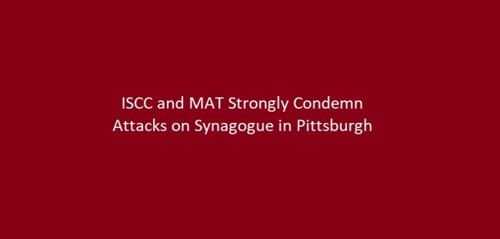 Press Release - ISCC and MAT Strongly Condemn Attacks on Synagogue in Pittsburgh