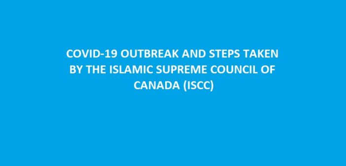 COVID-19 Outbreak and Steps Taken by the Islamic Supreme Council of Canada (ISCC)