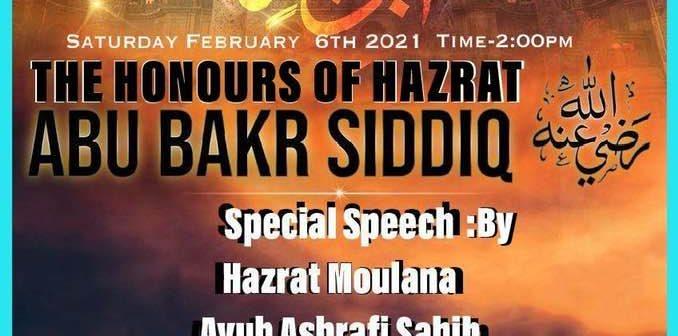 The Honours of Hazrat Sayyiduna Abu Bakr Siddique (RA) – Feb 6, 2021 (Online)